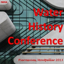 IWHA 8th Water History Conference  26th-29th June 2013 Montpellier